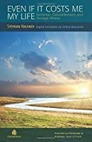 Even if it Costs me my Life: Systemic Constellations and Serious Illness by Stephan Hausner(2011-04-27)