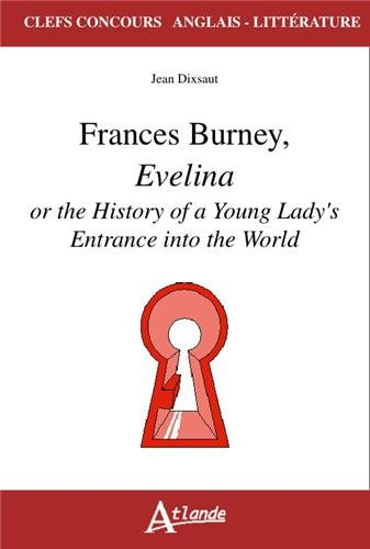 Frances Burney, Evelina or the history of a young lady\'s entrance into the