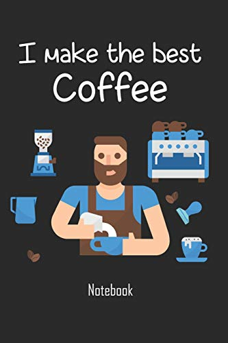 I make the best coffee: Coffee notebook | college book | diary | journal | booklet | memo | 110 sheets - ruled paper