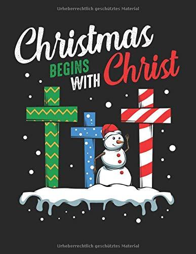 Christmas Begins With Christ Weihnachten Lustig: A4+ Softcover 120 beschreibbare karierte Seiten | 22 x 28 cm (8,5x11 Zoll)