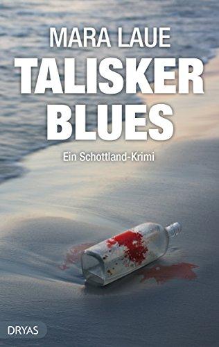 Talisker Blues: Ein Schottland Krimi von der Isle of Skye, nicht nur für Whisky Fans (BritCrime)