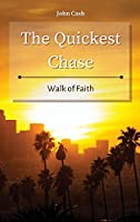 The Quickest Chase: Walk of Faith