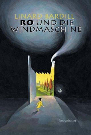 Ro Trilogie / Ro und die Windmaschine