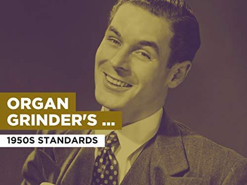 Organ Grinder s Swing al estilo de 1950s Standards