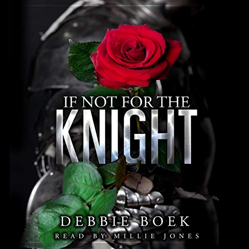 If Not for the Knight Audiobook By Debbie Boek cover art