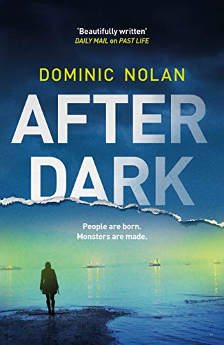 After Dark: a stunning and unforgettable crime thriller by [Dominic Nolan]