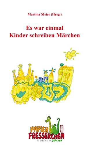 Es war einmal - Kinder schreiben Märchen