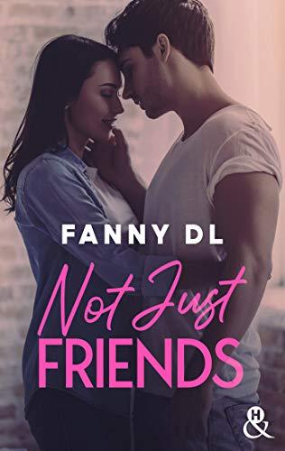 Not Just Friends (&H DIGITAL) eBook : DL, Fanny: Amazon.fr: Livres