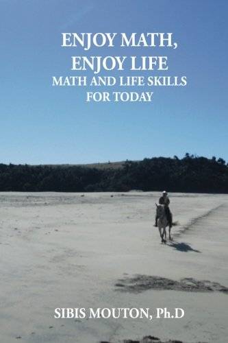 Enjoy Math Enjoy Life: Math and Life Skills for Today