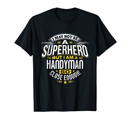 Handyman T Shirt Gift Idea Superhero Handyman T-Shirt
