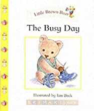 The Busy Day (Little Brown Bear)