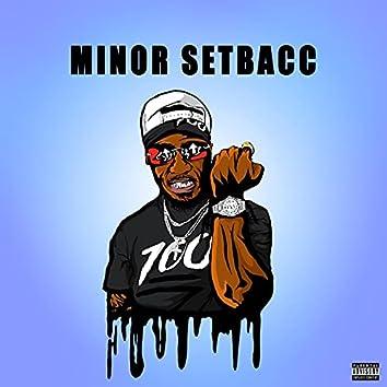 Minor Setbacc