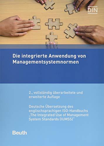Die integrierte Anwendung von Managementsystemnormen: Deutsche Übersetzung des englischsprachigen ISO-Handbuchs
