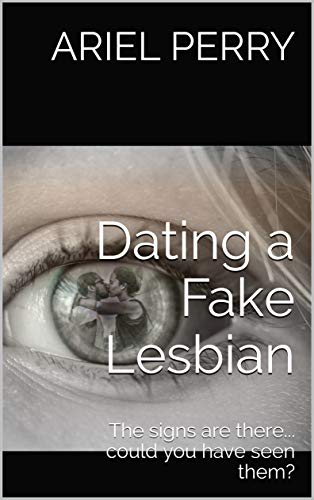 Dating a Fake Lesbian: The signs are there... could you have seen them? (English Edition)