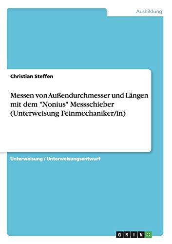 Messen von Außendurchmesser und Längen mit dem Nonius Messschieber (Unterweisung Feinmechaniker/in)