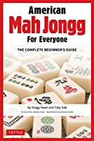 American Mah Jongg for Everyone: The Complete Beginner's Guide