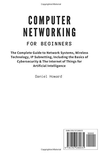 41E8J5DNgpL - Computer Networking for Beginners: The Complete Guide to Network Systems, Wireless Technology, IP Subnetting, including the Basics of Cybersecurity & The Internet of Things for Artificial Intelligence