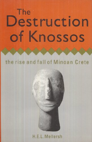 The Destruction of Knossos: The Rise and Fall of Minoan Crete