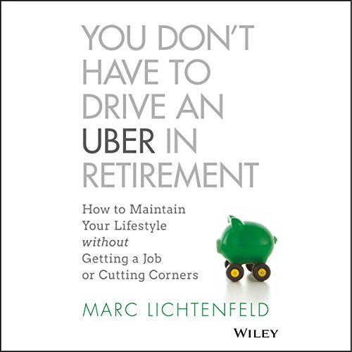 You Don't Have to Drive an Uber in Retirement audiobook cover art