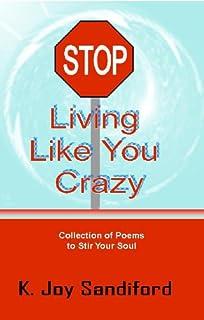 STOP Living Like You Crazy (English Edition)