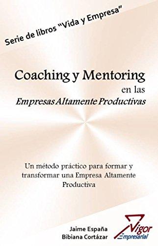 Coaching y Mentoring en las Empresas Altamente Productivas eBook: España Eraso, Jaime, Cortázar Ramirez, Bibiana: Amazon.es: Tienda Kindle