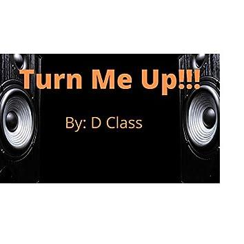 Turn Me Up!!!