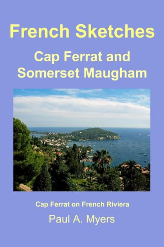 French Sketches: Cap Ferrat and Somerset Maugham (English Edition)