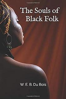 The Souls of Black Folk by W. E. B. Du Bois (World Classic Book Series)
