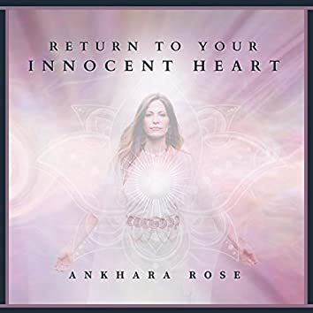 Return to Your Innocent Heart