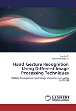 Hand Gesture Recognition Using Different Image Processing Techniques: Pattern Recognition and Image classification using MATLAB