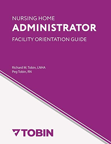 Compare Textbook Prices for Nursing Home Administrator Facility Orientation Guide  ISBN 9781507825518 by Tobin RN, Peg
