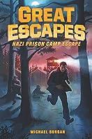 Great Escapes #1: Nazi Prison Camp Escape (Great Escapes, 1)