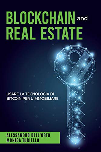 BLOCKCHAIN and REAL ESTATE: Usare la tecnologia di Bitcoin per l'immobiliare