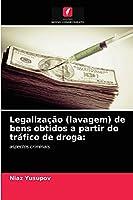 Legalização (lavagem) de bens obtidos a partir do tráfico de droga:: aspectos criminais