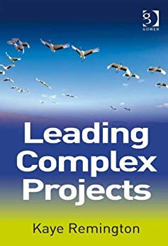 Leading Complex Projects by [Kaye Remington]