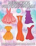 Hermoso libro de colorear de vestidos vintage para adultos: Lindos vestidos vintage para aliviar el estrés y relajarse para la moda adulta.