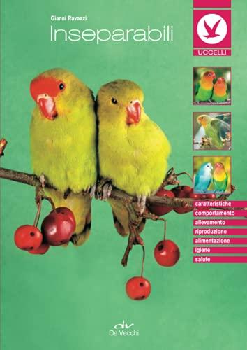Gli inseparabili: Caratteristiche - Comportamento - Allevamento - Riproduzione - Alimentazione -...