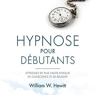 Couverture de Hypnose pour débutants : Atteignez de plus hauts niveaux de conscience et de réussite