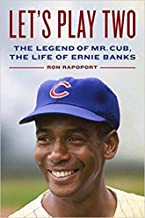 [By Ron Rapoport] Let's Play Two: The Legend of Mr. Cub, the Life of Ernie Banks-[Hardcover] Best selling books for -|Baseball Biographies (Books)|