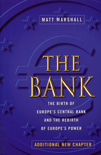 The Bank: Birth of Europe's Central Bank & Rebirth of Europe's Power (English Edition)