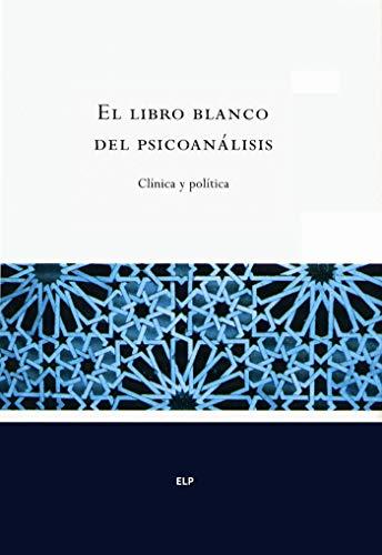 El libro blanco del psicoanálisis (ESCUELA LACANIANA nº 2)