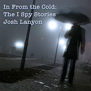 In From the Cold: The I Spy Stories     I Spy Something, Volume 1              By:                                                                                                                                 Josh Lanyon                               Narrated by:                                                                                                                                 Alexander J. Masters                      Length: 6 hrs and 57 mins     209 ratings     Overall 4.1