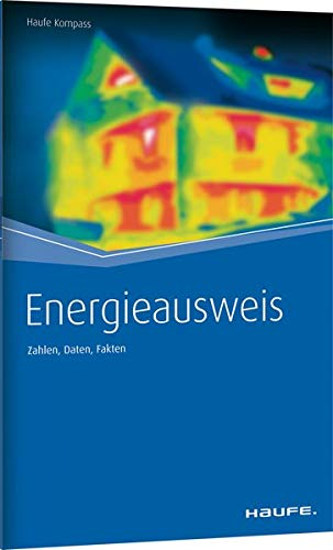 Energieausweis: Zahlen, Daten, Fakten (Haufe Kompass)