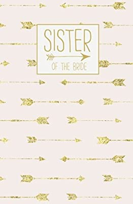 Sister of the Bride: Notebook, Rose Gold Blank Wedding Planning Journal, 110 Lined Pages, 5.25 x 8, Stylish Journal for Bride's Sis, Ideal for Notes & ... Bride to Be's Sister, Bridal Party Gifts