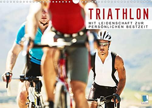Triathlon: Mit Leidenschaft zur persönlichen Bestzeit (Wandkalender 2022 DIN A3 quer)
