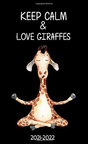 Keep Calm & Love Giraffes 2021-2022: Two Year (24-Months) Monthly Pocket Planner Organizer Calendar Agenda. Zen Yoga Giraffe.