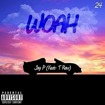 Woah (feat. T Raw)
