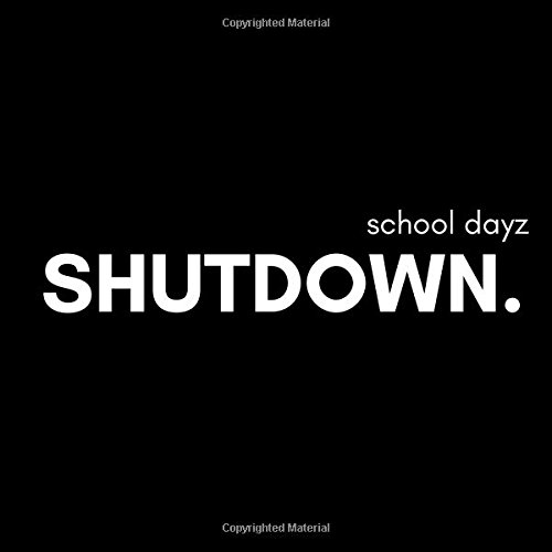 School Dayz Shutdown: School Leavers End of Year Signing and Autograph Message Memory Keepsake Notebook for Girls for Friends, Family and Teachers to Sign.(Black Version)