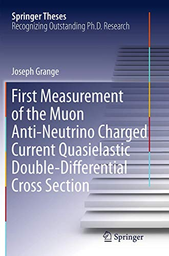 First Measurement of the Muon Anti-Neutrino Charged Current Quasielastic Double-Differential Cross Section (Springer Theses)