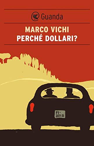 Perché dollari?: Un'indagine del commissario Bordelli